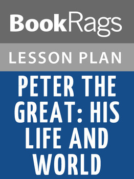 Peter the Great: His Life and World Lesson Plans