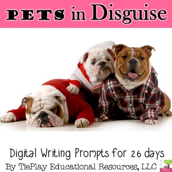 Pets in Disguise Language Arts Writing Prompts