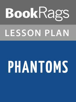 Phantoms Lesson Plans