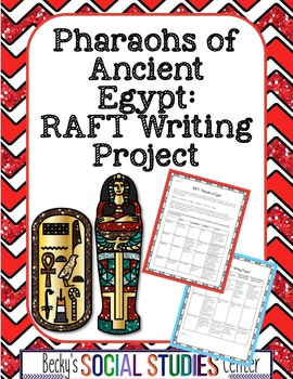Pharaohs of Ancient Egypt Writing Project (RAFT)