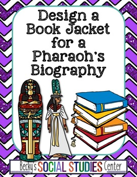 Pharaohs of Ancient Egypt Project: Create the Biography Bo
