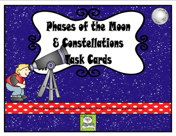 Phases of the Moon and Constellations Task Cards