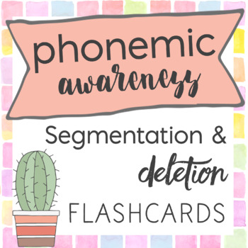 Phonemic Awareness -- Phoneme Segmentation and Deletion Fl