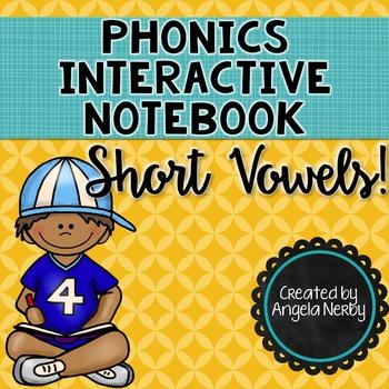 Phonics Interactive Notebook: Short Vowels
