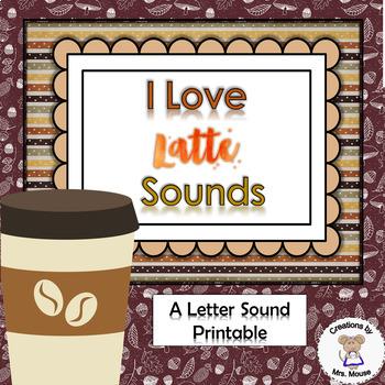 Phonics- Letter Sounds - I Love Latte' Sounds - Letter L