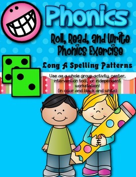 Phonics (Long  A Spelling Patterns) Roll, Read, and Write