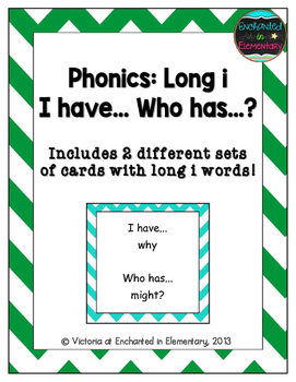 Phonics: Long I- I Have, Who Has?