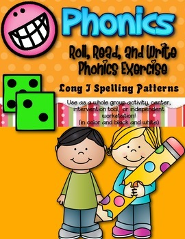 Phonics (Long  I Spelling Patterns) Roll, Read, and Write