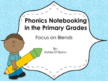 Phonics Notebooking in the Primary Grades: Focus on Blends