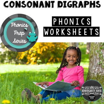Phonics Prep: Consonant Digraph Worksheets