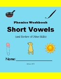 Phonics Skills Workbook – Focus: Short Vowels & Review of