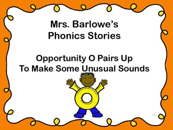 Phonics Lessons: 32 - Opportunity O Pairs Up To Make Some