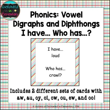 Phonics: Vowel Digraphs and Diphthongs- I Have, Who Has?
