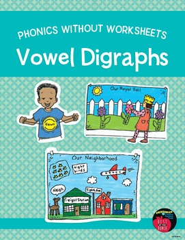 Phonics Without Worksheets: Vowel Digraphs
