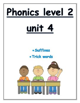 Phonics level 2 unit 4: suffixes, trick words