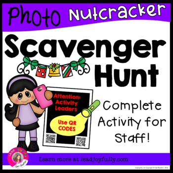 Photo Scavenger Hunt for Staff (NUTCRACKER) Using QR Codes