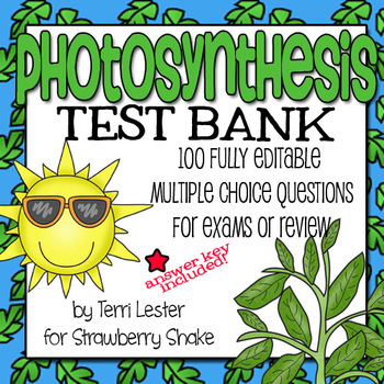 Photosynthesis Test Bank:100 Editable Multiple Choice Ques
