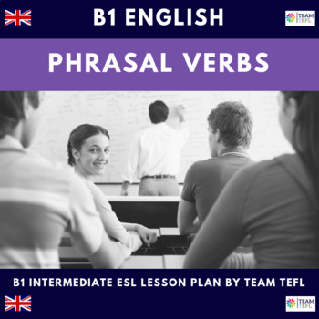 Phrasal Verbs B1 Intermediate Lesson Plan For ESL