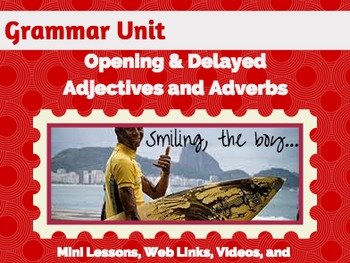 Phrases and Clauses Unit: Adjective and Adverbs (Opening a