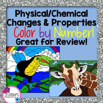 Physical/Chemical Changes & Properties Color by Number! Gr