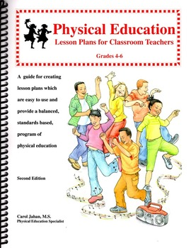 Physical Education Lesson Plans for Classroom Teachers, Gr