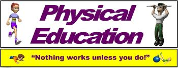 """PE Banner- Upper Grades #2: """"Nothing works unless you do!"""""""