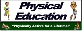 """PE Banner- Upper Grades #6: """"Physically Active for a Lifetime"""""""