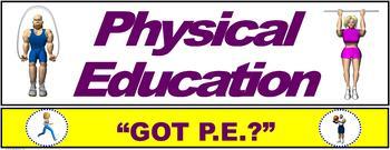"""PE Banner- Upper Grades #7: """"GOT PE?"""""""