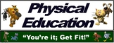 "PE Banner- Lower Grades #6: ""You're it: Get fit"""