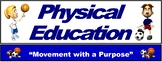 "PE Banner- Lower Grades #1: ""Movement with a Purpose"""