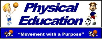 """PE Banner- Lower Grades #1: """"Movement with a Purpose"""""""
