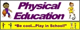 "PE Banner- Lower Grades #3: ""Be Cool...Play in School"""