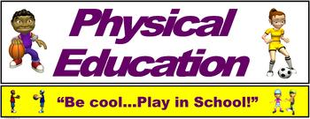 """PE Banner- Lower Grades #3: """"Be Cool...Play in School"""""""