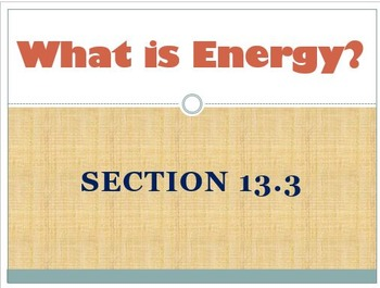 Physical Science: 13.3 What is Energy?