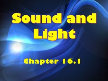 Physical Science: 16.1 Sound and Light