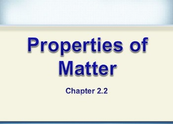Physical Science: 2.2 Properties of Matter