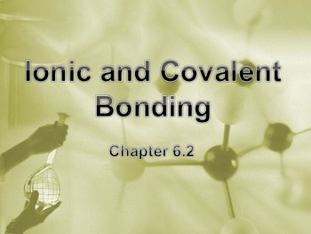 Physical Science: 6.2 Ionic and Covalent Bonding
