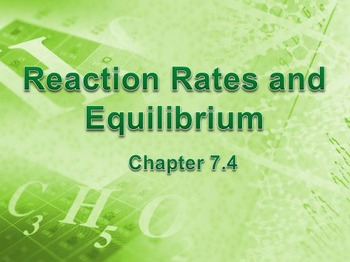 Physical Science: 7.4 Reaction Rates and Equilibrium