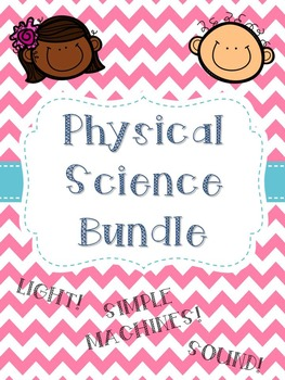 Physical Science (Light, Sound, Simple Machines) Bundle