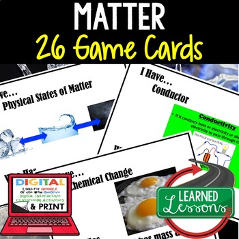 Physical Science Matter & Properties I Have Who Has Game Cards