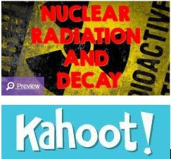 Physical Science Nuclear Radiation and Nuclear Decay Kahoo