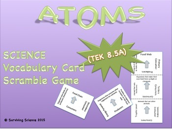 Physical Science Vocabulary Scramble Game: ATOMS (TX TEK 8.5A)