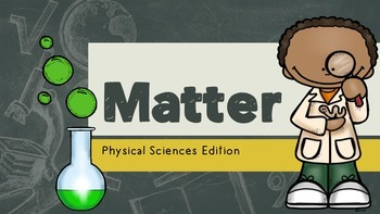 Physical Sciences: Matter Presentation