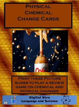 Physical Vs.Chemical Change Review Game