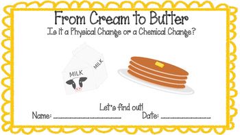 Physical and Chemical Changes Lab - Cream to Butter! NGSS