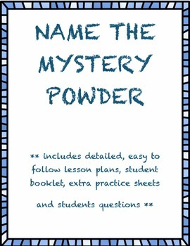 Physical and Chemical Changes - Name the Mystery Powder -