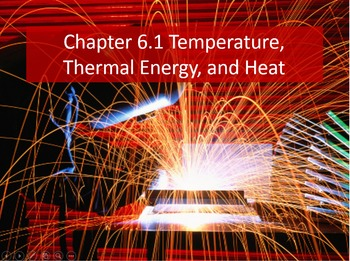 Physics 6.1 Thermal Energy, Heat, and Temperature PowerPoi