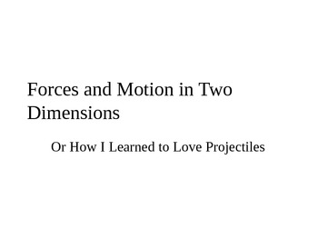 Physics - Forces in Two Dimensions (Projectile Motion)