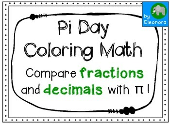 Pi Day Coloring Math - Compare fractions and decimals with pi
