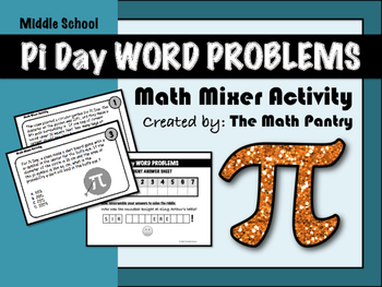 Pi Day Word Problems - Math Mixer Activity - Middle School